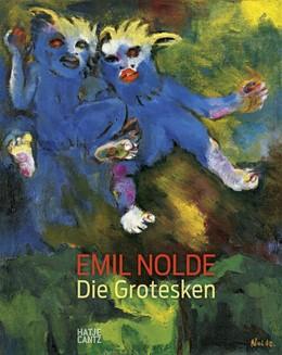 Abbildung von Dieterich / Ring / Luckhardt | Emil Nolde | 2017 | Die Grotesken