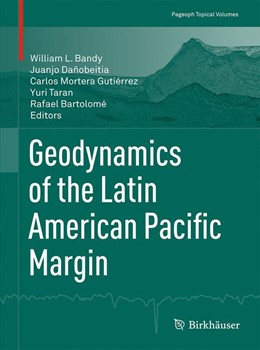 Abbildung von Bandy / Dañobeitia / Gutiérrez / Taran / Bartolomé   Geodynamics of the Latin American Pacific Margin   1st ed. 2017   2017