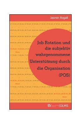 Abbildung von Rogall | Job Rotation und die subjektiv wahrgenommene Unterstützung durch die Organisation (POS) | 1. Auflage | 2016 | beck-shop.de