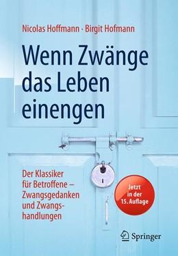 Abbildung von Hoffmann / Hofmann | Wenn Zwänge das Leben einengen | 15. Auflage | 2017 | Der Klassiker für Betroffene -...
