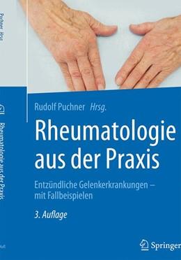 Abbildung von Puchner (Hrsg.)   Rheumatologie aus der Praxis   3. Auflage   2017   beck-shop.de