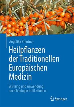 Abbildung von Prentner | Heilpflanzen der Traditionellen Europäischen Medizin | 2017 | Wirkung und Anwendung nach häu...