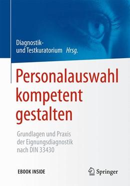 Abbildung von Diagnostik- und Testkuratorium | Personalauswahl kompetent gestalten | 2017 | Grundlagen und Praxis der Eign...
