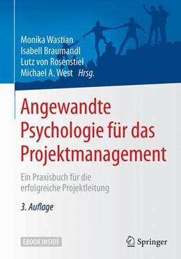 Abbildung von Wastian / Braumandl | Angewandte Psychologie für das Projektmanagement | 3. Auflage | 2017 | beck-shop.de