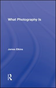 Abbildung von Elkins | What Photography Is | 2011