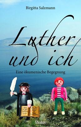 Abbildung von Salzmann   Luther und ich   2017   Eine ökumenische Begegnung