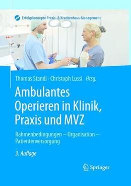 Abbildung von Standl / Lussi | Ambulantes Operieren in Klinik, Praxis und MVZ | 3. Auflage | 2016 | beck-shop.de