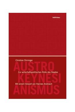 Abbildung von Dirninger | Austro-Keynesianismus | 1. Auflage | 2017 | beck-shop.de