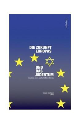 Abbildung von Deutsch   Die Zukunft Europas und das Judentum   1. Auflage   2017   beck-shop.de