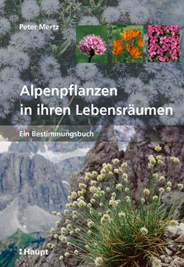 Abbildung von Mertz | Alpenpflanzen in ihren Lebensräumen | 2., korrigierte Auflage 2017 | 2017 | Ein Bestimmungsbuch