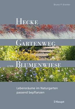 Abbildung von Kremer | Hecke, Gartenweg und Blumenwiese | 1. Auflage | 2017 | beck-shop.de
