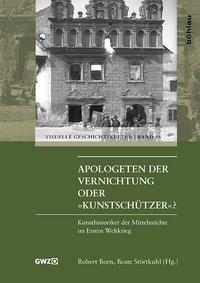 Apologeten der Vernichtung oder »Kunstschützer«? | Born / Störtkuhl, 2017 | Buch (Cover)