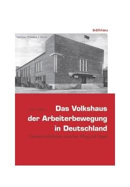 Abbildung von Hoffsten   Das Volkshaus der Arbeiterbewegung in Deutschland   2017   Gemeinschaftsbauten zwischen A...