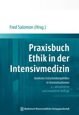 Abbildung von Salomon (Hrsg.) | Praxisbuch Ethik in der Intensivmedizin | 3., aktualisierte und erweiterte Auflage | 2018 | Konkrete Entscheidungshilfen i...