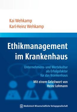 Abbildung von Wehkamp | Ethikmanagement im Krankenhaus | 1. Auflage | 2017 | beck-shop.de