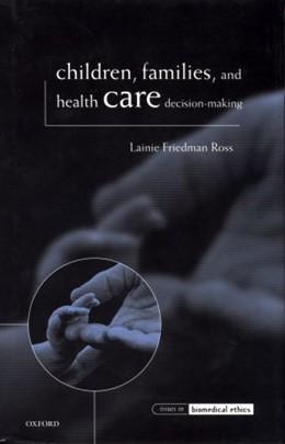 Abbildung von Ross | Children, Families, and Health Care Decision-Making | 1998