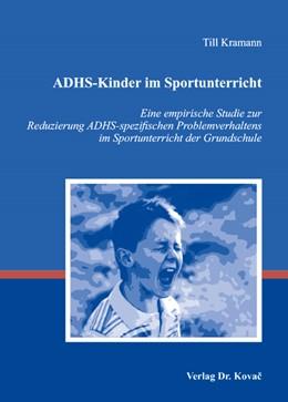 Abbildung von Kramann | ADHS-Kinder im Sportunterricht | 2008 | Eine empirische Studie zur Red... | 58