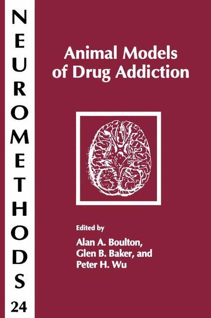 Animal Models of Drug Addiction | Boulton / Baker / Wu, 1992 | Buch (Cover)