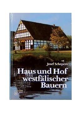 Abbildung von Schepers | Haus und Hof westfälischer Bauern | 7., neubearb. Aufl. | 1994