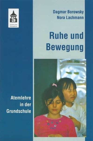 Ruhe und Bewegung - Atemlehre in der Grundschule | Borowsky / Lachmann, 2007 (Cover)