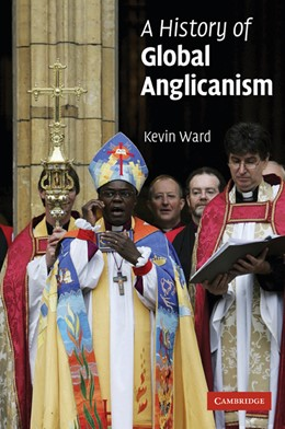 Abbildung von Ward | A History of Global Anglicanism | 2006