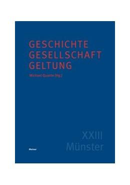 Abbildung von Quante | Geschichte - Gesellschaft - Geltung | 1. Auflage | 2016 | beck-shop.de