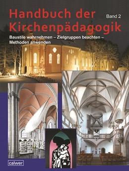 Abbildung von Rupp | Handbuch der Kirchenpädagogik Band 2 | 1. Auflage | 2017 | beck-shop.de