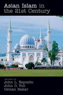 Abbildung von Esposito / Voll / Bakar | Asian Islam in the 21st Century | 2007