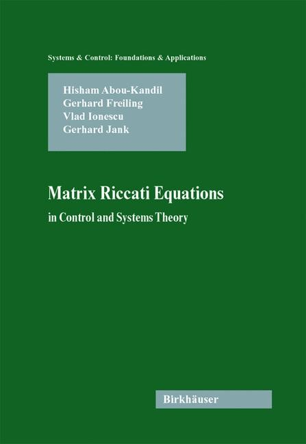 Matrix Riccati Equations in Control and Systems Theory | Abou-Kandil / Freiling / Ionescu, 2003 | Buch (Cover)