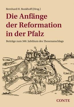 Abbildung von Bonkhoff | Die Anfänge der Reformation in der Pfalz | 2016 | Beiträge zum 500. Jubiläum des...