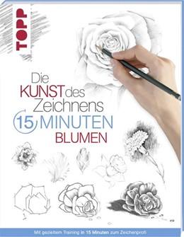 Abbildung von Die Kunst des Zeichnens 15 Minuten - Blumen | 1. Auflage | 2017 | beck-shop.de