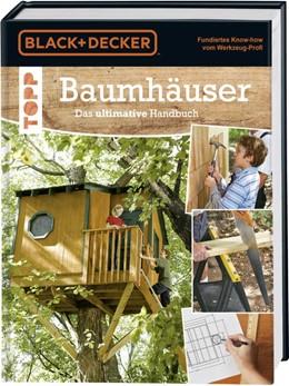 Abbildung von Schmidt | Baumhäuser. Das ultimative Handbuch | 2017 | Umgebung, Materialien und Werk...