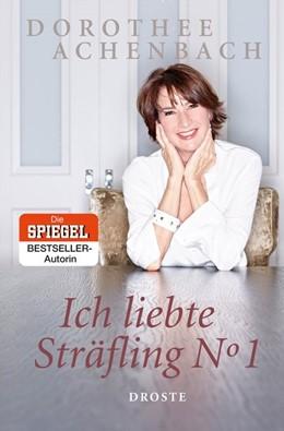 Abbildung von Achenbach | Ich liebte Sträfling N° 1 | 2017