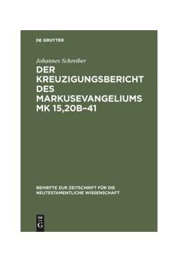 Abbildung von Schreiber | Der Kreuzigungsbericht des Markusevangeliums Mk 15,20b-41 | Reprint 2016 | 1986 | Eine traditionsgeschichtliche ...