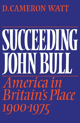 Abbildung von Watt | Succeeding John Bull | 2008 | America in Britain's Place 190...