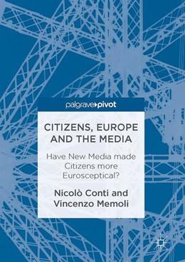 Abbildung von Conti / Memoli   Citizens, Europe and the Media   1st ed. 2016   2016