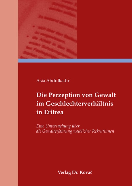 Die Perzeption von Gewalt im Geschlechterverhältnis in Eritrea | Abdulkadir, 2008 | Buch (Cover)