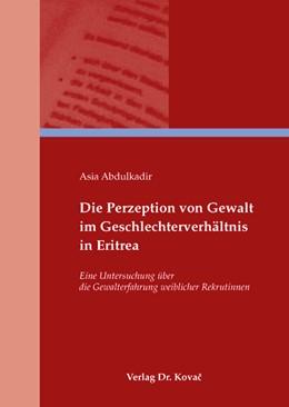 Abbildung von Abdulkadir | Die Perzeption von Gewalt im Geschlechterverhältnis in Eritrea | 2008 | Eine Untersuchung über die Gew... | 11