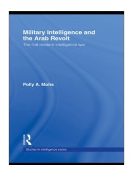 Abbildung von Mohs   Military Intelligence and the Arab Revolt   2005   The First Modern Intelligence ...