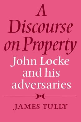 Abbildung von Tully | A Discourse on Property | 1982 | John Locke and his Adversaries