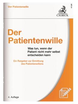 Abbildung von Der Patientenwille | 4. Auflage | 2017 | Was tun, wenn der Patient nich...