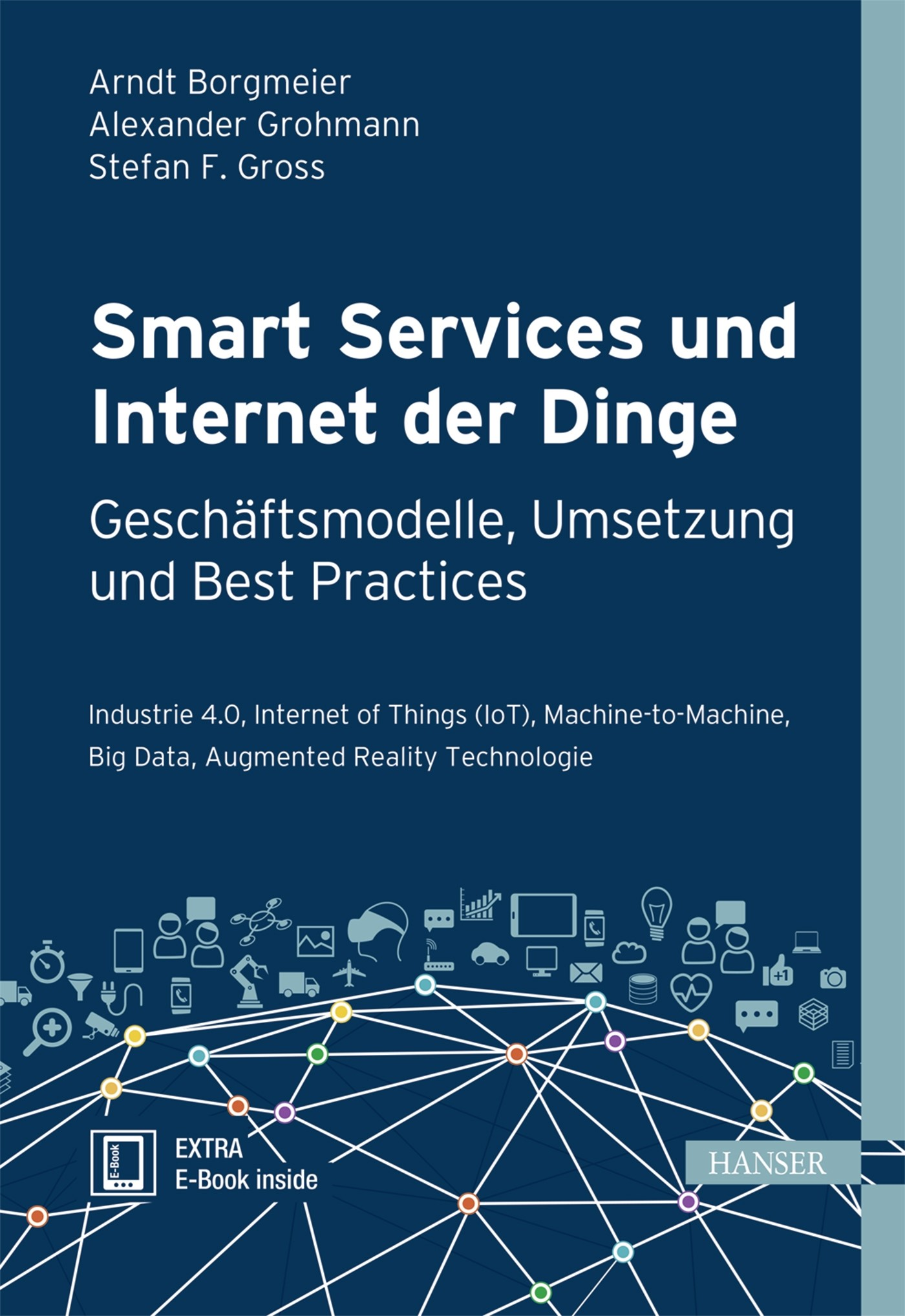 Smart Services und Internet der Dinge: Geschäftsmodelle, Umsetzung und Best Practices   Borgmeier / Grohmann / Gross, 2017 (Cover)