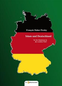 Abbildung von Presley | Islam und Deutschland | 2015 | Tor des Islamismus in die west...