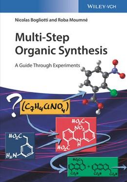 Abbildung von Bogliotti / Moumné | Multi-Step Organic Synthesis | 2017 | A Guide Through Experiments