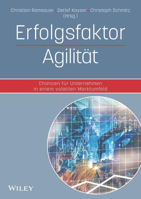 Erfolgsfaktor Agilität | Ramsauer / Kayser / Schmitz (Hrsg.), 2017 | Buch (Cover)