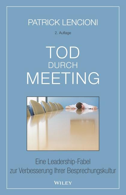 Tod durch Meeting | Lencioni | 2. Auflage, 2017 | Buch (Cover)