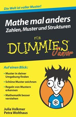 Abbildung von Wolthaus / Volkmer | Mathe mal anders: Zahlen, Muster und Strukturen für Dummies Junior | 2017