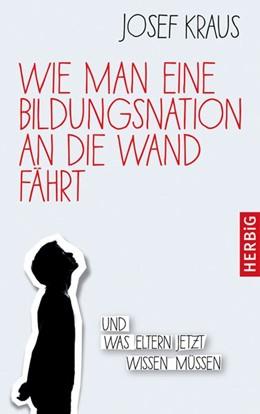 Abbildung von Kraus | Wie man eine Bildungsnation an die Wand fährt | 1. Auflage | 2017 | beck-shop.de