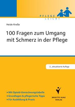 Abbildung von Kreße   100 Fragen zum Umgang mit Schmerz in der Pflege   2. Auflage   2017   beck-shop.de