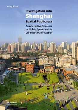 Abbildung von Yang   Investigation into Shanghai Spatial Publicness   2017
